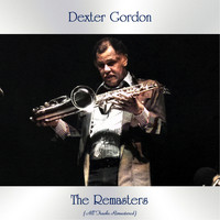 Dexter Gordon - The Remasters (All Tracks Remastered)
