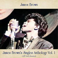 James Brown - James Brown's Singles Anthology Vol. 1 (All Tracks Remastered)