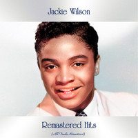 Jackie Wilson - Remastered Hits (All Tracks Remastered)