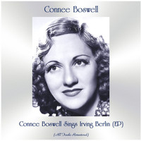 Connee Boswell - Connee Boswell Sings Irving Berlin (EP) (All Tracks Remastered)