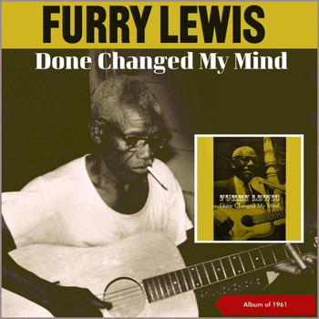 Furry Lewis - Done Changed My Mind (Album of 1961)