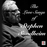 Stephen Sondheim - The Love Songs of Stephen Sondheim
