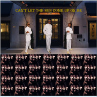 Tuff - Can't Let the Sun Come Up On Me