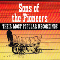 Sons Of The Pioneers - Sons of the Pioneers - Their Most Popular Recordings