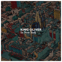 King Oliver - In New York