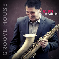 Evan Carydakis - Groove House