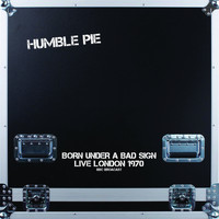 Humble Pie - Born Under A Bad Sign (Live In London 1970)