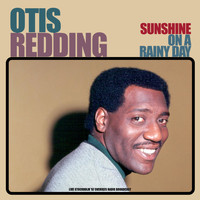Otis Redding - Sunshine On A Rainy Day (Live '67)