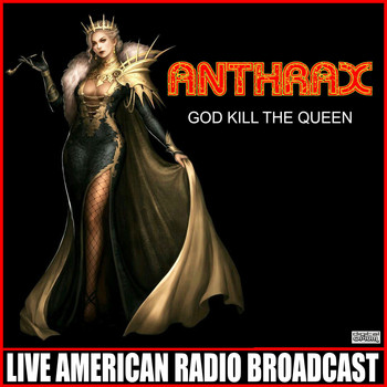 Anthrax - God Kill The Queen (Live)