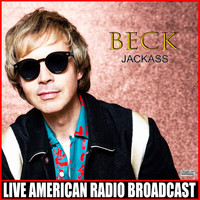 Beck - Jackass (Live [Explicit])