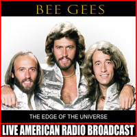 Bee Gees - The Edge Of The Universe (Live)