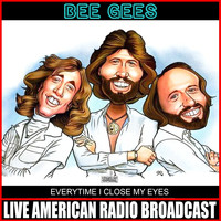 Bee Gees - Every time I Close My Eyes (Live)