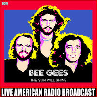 Bee Gees - The Sun Will Shine (Live)