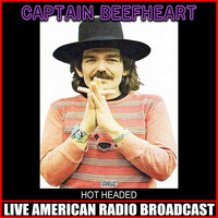 Captain Beefheart - Hot Headed (Live)