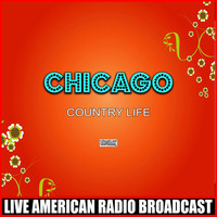 Chicago - Country Life (Live)