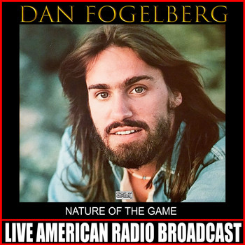 Dan Fogelberg - Nature Of The Game (Live)