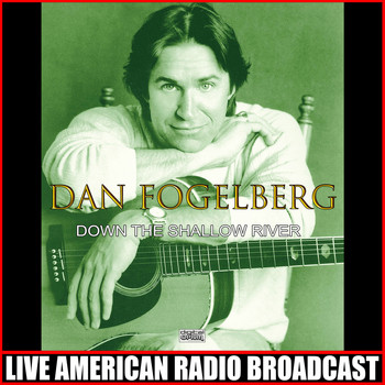 Dan Fogelberg - Down The Shallow River (Live)