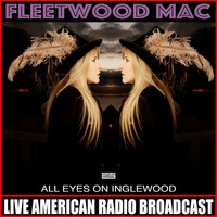 Fleetwood Mac - All Eyes On Inglewood (Live)