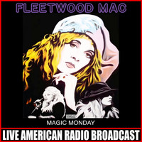 Fleetwood Mac - Magic Monday (Live)