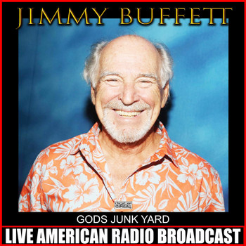 Jimmy Buffett - Gods Junk Yard (Live)