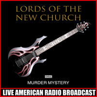 Lords Of The New Church - Murder Mystery (Live)
