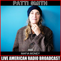 Patti Smith - Mafia Money (Live)
