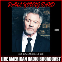 Paul Young - The Life Inside Of Me (Live)