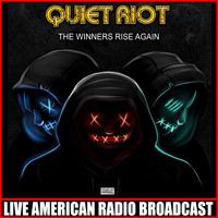 Quiet Riot - The Winners Rise Again (Live)