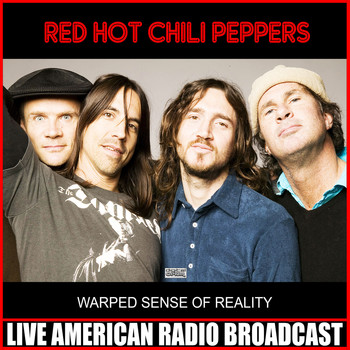 Red Hot Chili Peppers - Warped Sense Of Reality (Live)