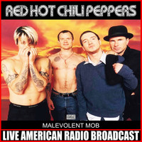 Red Hot Chili Peppers - Malevolent Mob