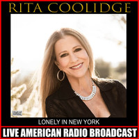 Rita Coolidge - Lonely In New York (Live)