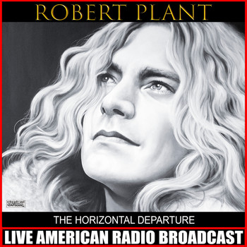 Robert Plant - The Horizontal Departure (Live)