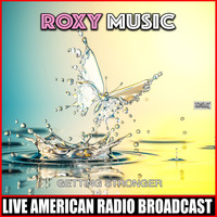 Roxy Music - Getting Stronger (Live)