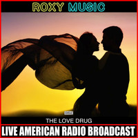 Roxy Music - The Love Drug (Live)