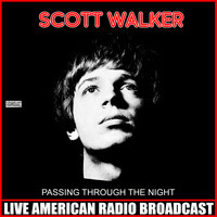 Scott Walker - Passing Through The Night (Live)