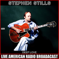 Stephen Stills - Deep Love (Live)