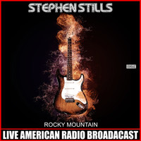 Stephen Stills - Rocky Mountain