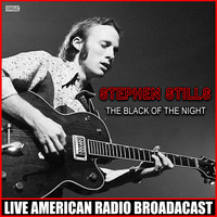 Stephen Stills - The Black Of The Night (Live)