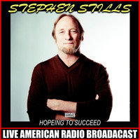 Stephen Stills - Hopeing To Succeed (Live)