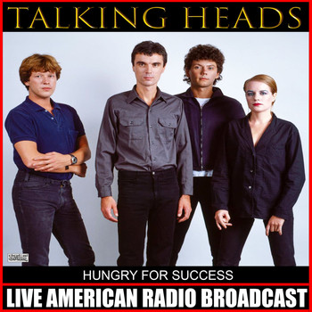 Talking Heads - Hungry For Success (Live)