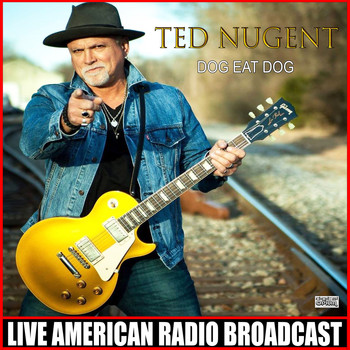Ted Nugent - Dog Eat Dog (Live)