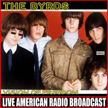 The Byrds - Vision Of Freedom (Live)