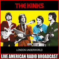 The Kinks - London Underworld (Live)