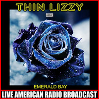 Thin Lizzy - Emerald Bay (Live)