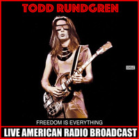 Todd Rundgren - Freedom Is Everything (Live)