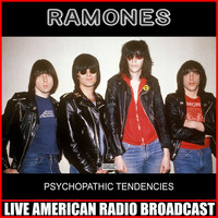 Ramones - Psychopathic Tendencies (Live)