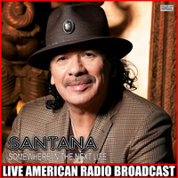 Santana - Somewhere In The Next Life (Live)