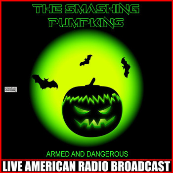 The Smashing Pumpkins - Armed And Dangerous (Live)