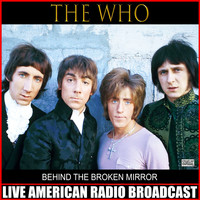 The Who - Behind The Broken Mirror (Live)