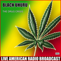 Black Uhuru - The Drug Crisis (Live)